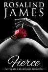 Fierce by Rosalind  James