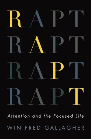 Rapt: Attention and the Focused Life