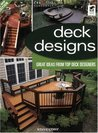 Deck Designs, 3rd Edition: Great Design Ideas from Top Deck Designers