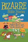 Bizarre Bible Stories: Flying Pigs, Walking Bones and 24 Other Things that Really Happened