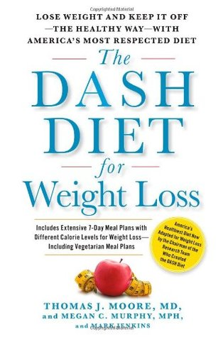 The DASH Diet for Weight Loss by Thomas J. Moore