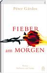 Fieber am Morgen by Péter Gárdos