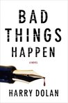 Bad Things Happen (David Loogan, #1)