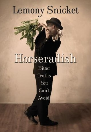 Horseradish by Lemony Snicket