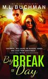 By Break of Day by M.L. Buchman