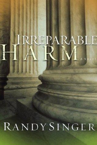 Irreparable Harm by Randy Singer