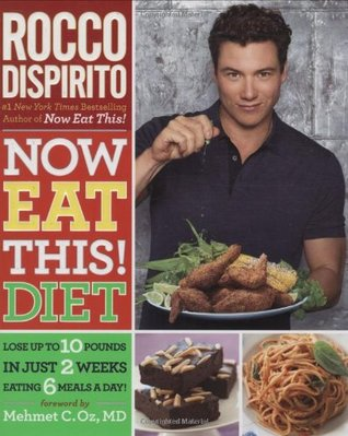 Now Eat This! Diet by Rocco DiSpirito