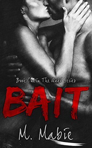 Bait (Wake, #1) by M. Mabie
