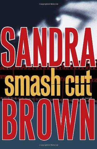 Smash Cut by Sandra Brown