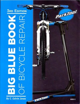 Big blue book of bicycle repair by c calvin jones solutioingenieria Choice Image