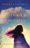 Do You Think I'm Beautiful?