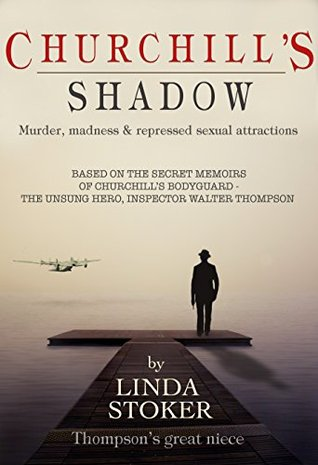 Churchill's Shadow: Murder, Madness & Repressed Sexual Attractions