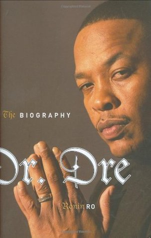 Dr. Dre: The Biography