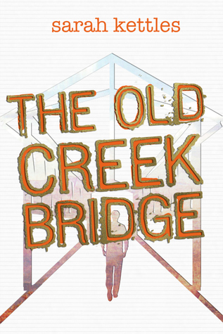 The Old Creek Bridge by Sarah Kettles