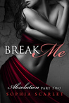 Break Me by Sophia Scarlet