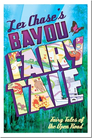Bayou fairy tale fairy tales of the open road 2 by lex chase 26801297 fandeluxe Images