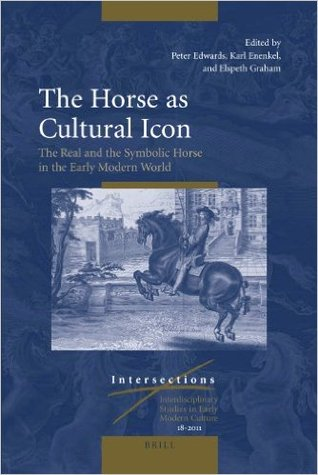 The Horse as Cultural Icon: The Real and the Symbolic Horse in the Early Modern World