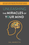 Unleashing the Miracles of Your Mind by Sal Marotta