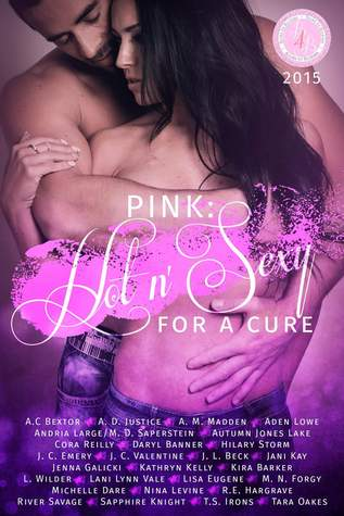 Pink: Hot 'n Sexy for a cure: The Books for Boobies 2015 Anthology