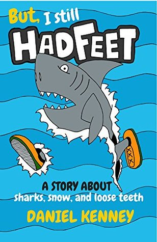 But, I Still Had Feet (A Hilarious Story for Children ages 7-12)