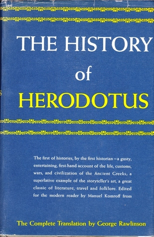 The History of Herodotus --The Complete Translation by George Rawlinson