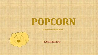 Popcorn: A Children's Historical Fiction