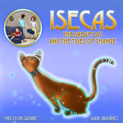 Isecas The Dream Cat and The Tides of Change (childrens book, dealing with change, separation, divorce) (The Dream Cats Book 2)