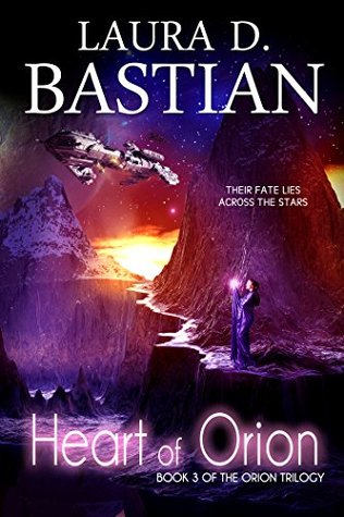 Heart of Orion by Laura D. Bastian