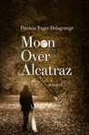 Moon Over Alcatraz by Patricia Yager Delagrange