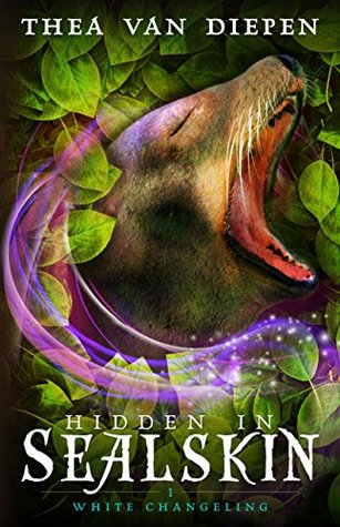 Hidden in Sealskin (White Changeling Book 1)