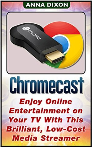 Chromecast: Enjoy Online Entertainment on Your TV With This Brilliant, Low-Cost Media Streamer
