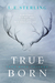 True Born (True Born Trilogy, #1)