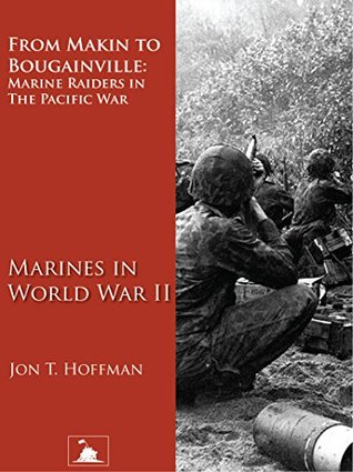 From Makin to Bougainville: Marine Raiders in the Pacific War (Marines in World War II) (Illustrated)