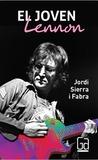 El joven Lennon by Jordi Sierra i Fabra