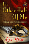 The Other Half Of Me (Patryk's Branch, #1)