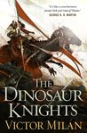The Dinosaur Knights by Victor Milán