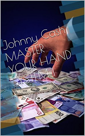 Johnny Cash MASTER YOUR HAND SYSTEM I: 21st Century Power Moves! (The Artisan Monograph Series)