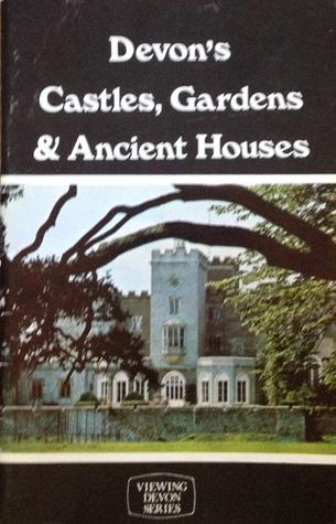 Devon's Castles, Gardens, & Ancient Houses