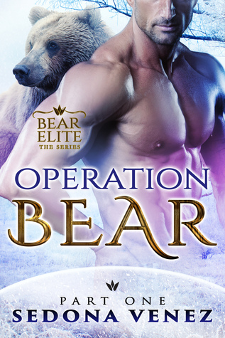 Operation Bear - Part One (Bear Elite, #1)