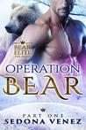 Operation Bear - Part One (Bear Elite, #1)