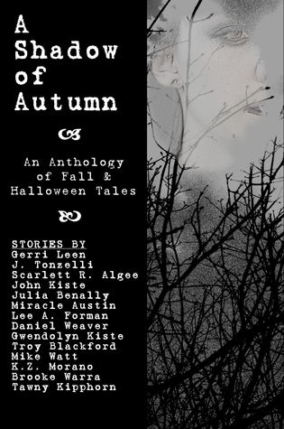 A Shadow Of Autumn An Anthology Of Fall And Halloween Tales By