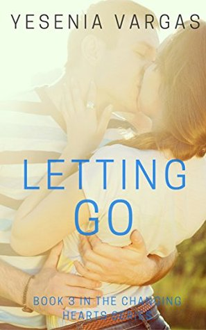 Letting Go (Changing Hearts #3)
