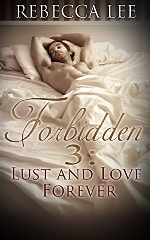 Forbidden, Lust and Love Forever