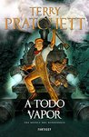 A todo vapor by Terry Pratchett