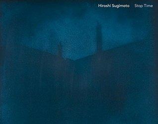 Hiroshi Sugimoto: Stop Time