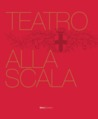 The Teatro alla Scala: The Illustrated History