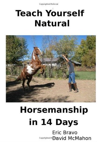 Teach Yourself Natural Horsemanship In 14 Days: The Complete Horse Training Guide