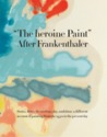 The heroine Paint: After Frankenthaler