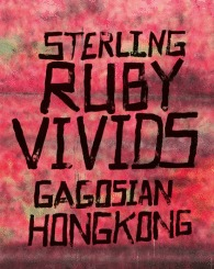Sterling Ruby: Vivids
