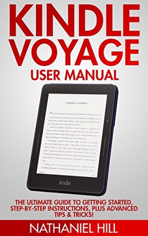 kindle voyage user manual the ultimate guide to getting started rh goodreads com kindle paperwhite instructions manual pdf kindle instructions manual